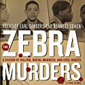 The Zebra Murders: A Season of Killing, Racial Madness, and Civil Rights Audiobook by Prentice Early Sanders, Bennett Cohen Narrated by Dave Courvoisier