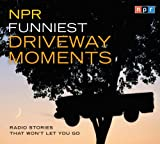 NPR Funniest Driveway Moments: Stories That Won