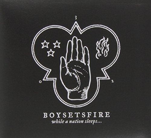 While A Nation Sleeps by BoySetsFire (2013-06-11)