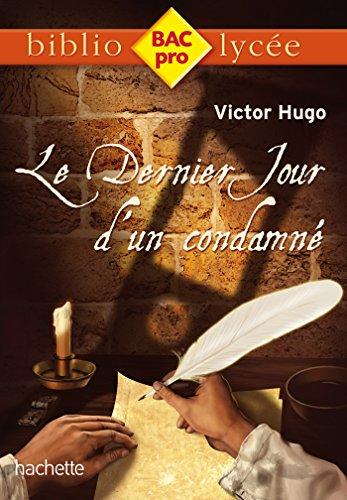 Biblio BAC Pro - Le Dernier Jour d'un condamné de Victor Hugo (Bibliolycée Pro)