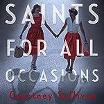 Saints for all Occasions | J. Courtney Sullivan