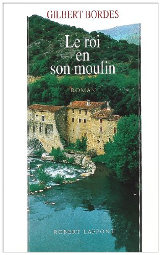 Critiqueslibres Com Le Roi En Son Moulin Gilbert Bordes