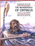 The Wanderings of Odysseus : The Story of the Odyssey (0385322054) by Sutcliff, Rosemary