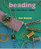Beading for the First Time (1402701675) by Ann Benson