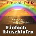 Einfach Einschlafen: Einschlafen mit den Farben des Regenbogens (männliche Stimme) Hörbuch von Franziska Diesmann Gesprochen von: Torsten Abrolat