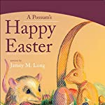A Possum's Happy Easter | Jamey M. Long