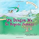 img - for Un Dragon Ne Se Repose Jamais / A Dragon's Work Is Never Done (French Children's Book Edition) (French Edition) book / textbook / text book