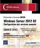 Windows Server 2012 R2 - Configuration des services avancés - Préparation à la certification MCSA - Examen 70-412