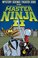Mystery Science Theater 3000: Master Ninja II