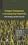 img - for Ecological Consequences of Increasing Crop Productivity: Plant Breeding and Biotic Diversity book / textbook / text book