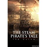 The Steam Pirate's Tale: The Curse ~ Andrew Eyes