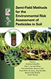 img - for Semi-Field Methods for the Environmental Risk Assessment of Pesticides in Soil book / textbook / text book