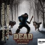 DEAD: Winter (       UNABRIDGED) by TW Brown Narrated by Andrew McFerrin