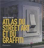 echange, troc Rafael Schacter - Atlas du Street Art et du graffiti