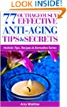 77 Outrageously Effective Anti-Aging...