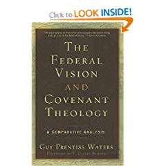 The Federal Vision and Covenant Theology: A Comparative Analysis