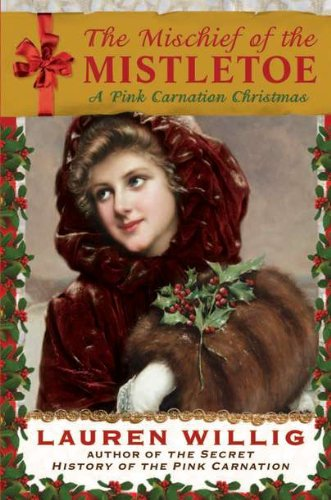 Image of The Mischief of the Mistletoe: A Pink Carnation Christmas
