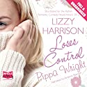 Lizzy Harrison Loses Control Audiobook by Pippa Wright Narrated by Antonia Beamish