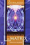img - for Viviendo En La Matrix - El Fin de La Dualidad (Spanish Edition) book / textbook / text book