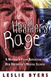 Heather's Rage: A Mother's Faith Reflected in Her Daughter's Mental Illness