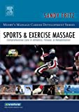 Sports & Exercise Massage: Comprehensive Care in Athletics, Fitness, & Rehabilitation, 1e (Mosby's Massage Career Development) (0323028829) by Sandy Fritz