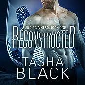 Reconstructed: Building a Hero: Book 1 | Tasha Black