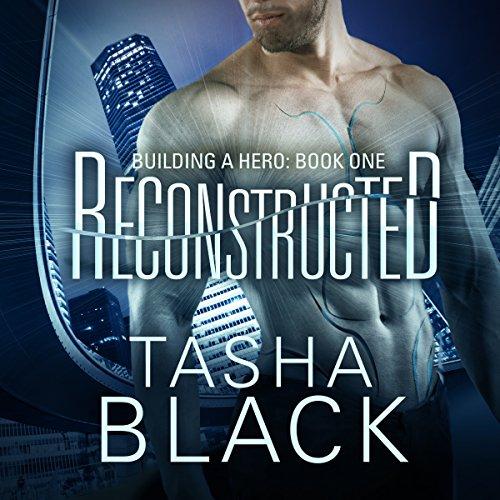 Building a Hero 01 - Reconstructed - Tasha Black