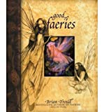 Brian Froud Good Faeries/Bad Faeries Froud, Brian ( Author ) Oct-15-1998 Hardcover