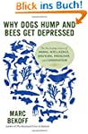 Why Dogs Hump and Bees Get Depressed:...
