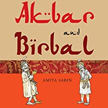 Akbar and Birbal Audiobook by Amita Sarin Narrated by Manish Dongardive