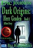 Dark Origins: Herr Graden: Book 1: A Short Story