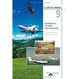 Aerodinámica del vuelo: aves y aeronaves (Cuadernos Aena)