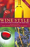 Wine Style: Using Your Senses To Explore And Enjoy Wine (Includes Pull-Out Wine Wheel) (0764544535) by Ewing-Mulligan, Mary