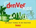 Fodor's Around Denver with Kids, 1st...