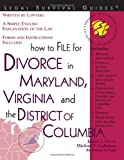 How to File for Divorce in Maryland, Virginia and the District of Columbia (File for Divorce in Maryland, Virginia & the District of Colu Mbia)
