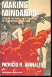Making Mindanao: Cotabato and Davao in the Formation of the Philippine Nation-State (9715503497) by Patricio N. Abinales