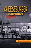 Cheesburger Subversive