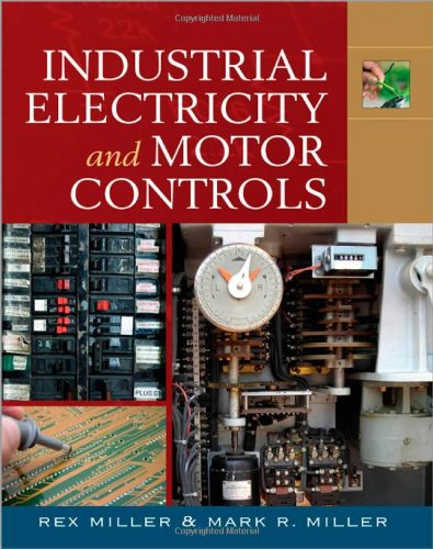 Industrial Electricity and Motor Controls - McGraw-Hill Professional - 0071544763 - ISBN:0071544763