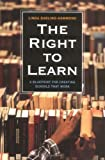 The Right to Learn: A Blueprint for Creating Schools That Work (Jossey-Bass Education Series) (0787902616) by Darling-Hammond, Linda