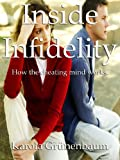 Inside Infidelity (How cheats think and behave)