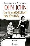 echange, troc Christopher Andersen - John-John ou la malédiction des Kennedy