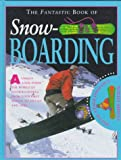 Fantastic Book: Snowboarding (Fantastic Book of)