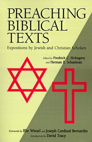 Preaching Biblical Texts: Expositions by Jewish and Christian Scholars, FREDRICK CARLSON HOLMGREN