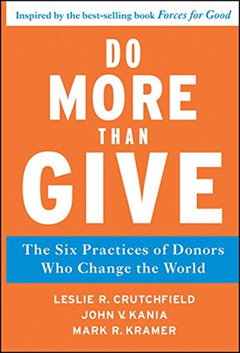 Do More Than Give: The Six Practices of Donors Who Change the World PDF