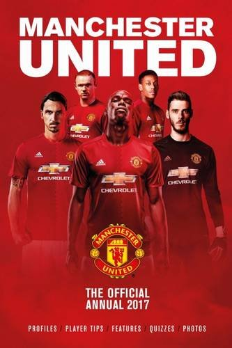 the-official-manchester-united-annual-2017-annuals-2017