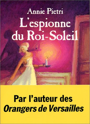 Livre L'Espionne du Roi Soleil