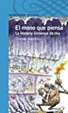 img - for El mono que piensa. La Historia Universal da risa (Spanish Edition) book / textbook / text book