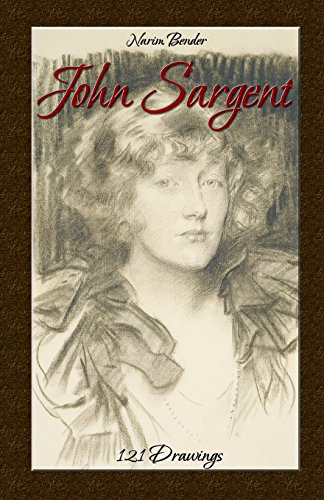 John Sargent: 121 Drawings: Volume 4 (The Art of Drawing)