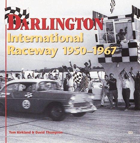 Darlington International Raceway 1950-1967, Kirkland, Tom; Thompson, David