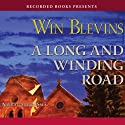 A Long and Winding Road Audiobook by Win Blevins Narrated by Ed Sala